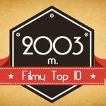 2003 m. filmų Top 10