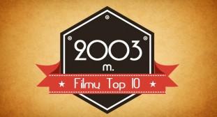 2003 metu filmu top 10
