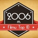 2006 m. filmų Top 10
