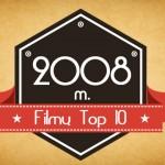 2008 m. filmų Top 10